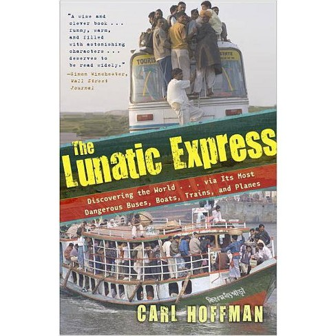 The Lunatic Express - by  Carl Hoffman (Paperback) - image 1 of 1
