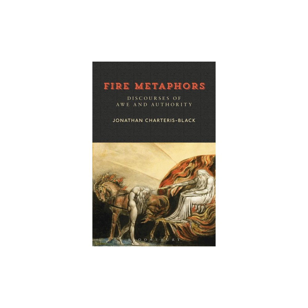 Fire Metaphors : Discourses of Awe and Authority - by Jonathan Charteris-Black (Paperback)