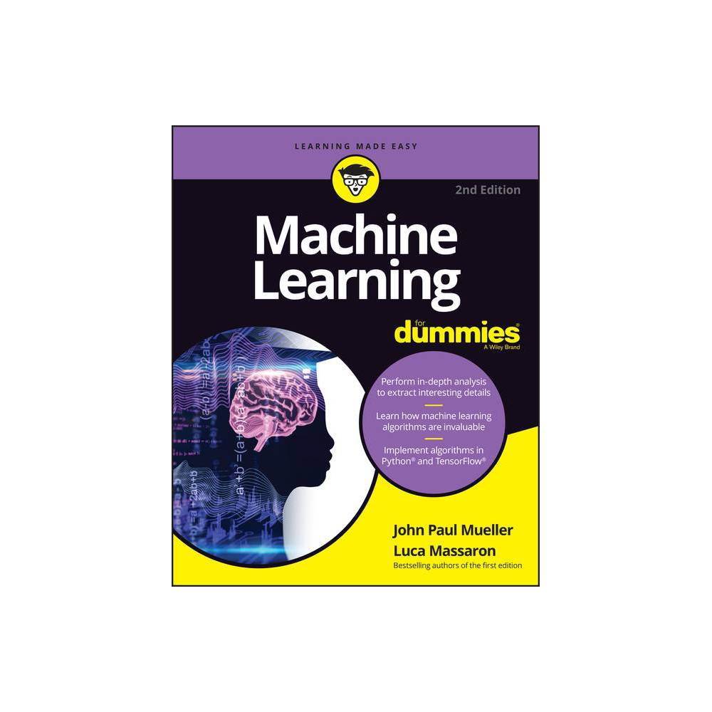 Machine Learning For Dummies 2nd Edition By John Paul Mueller Luca Massaron Paperback