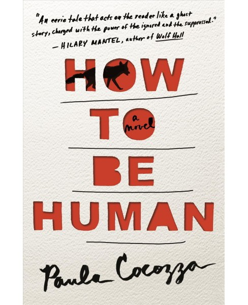How to Be Human -  by Paula Cocozza (Hardcover) - image 1 of 1