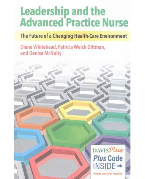 Leadership and the Advanced Practice Nurse : The Future of a Changing Health-Care Environment - image 1 of 1