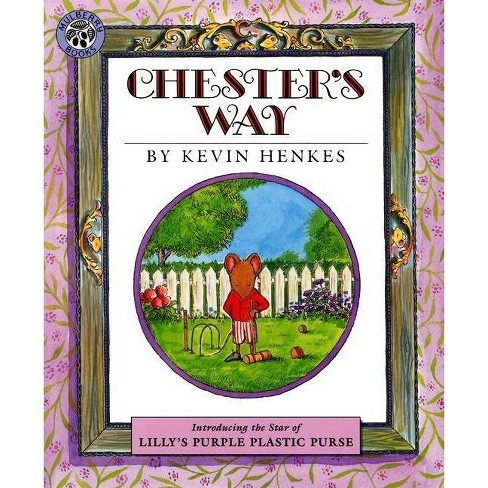 Chester's Way - by  Kevin Henkes (Hardcover) - image 1 of 1