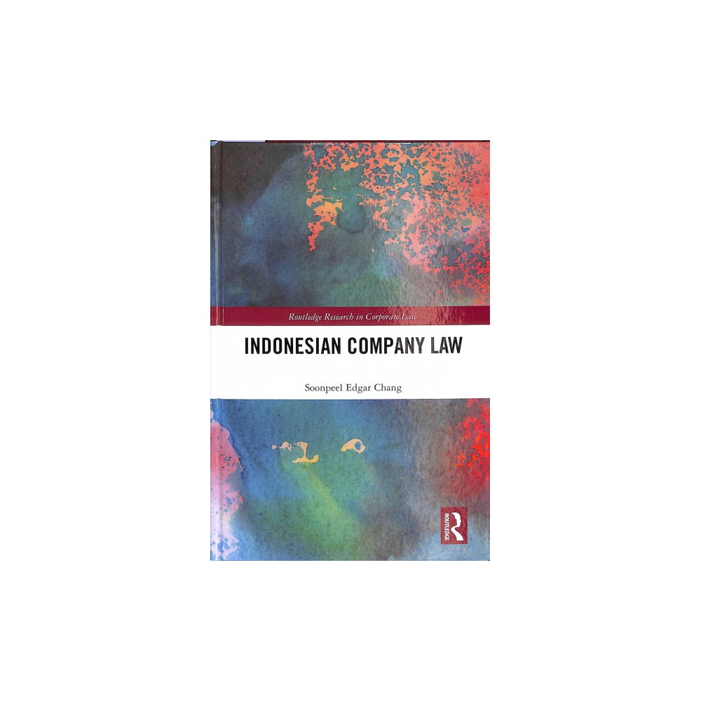 Indonesian Company Law - by Soonpeel Edgar Chang (Hardcover)