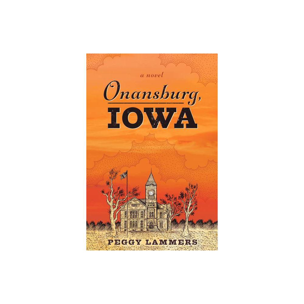 Onansburg Iowa By Peggy Lammers Paperback