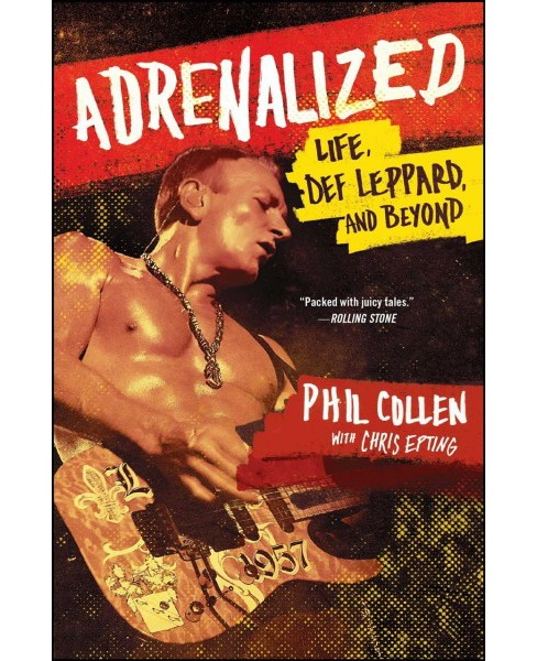 Adrenalized : Life, Def Leppard, and Beyond (Reprint) (Paperback) (Phil Collen) - image 1 of 1