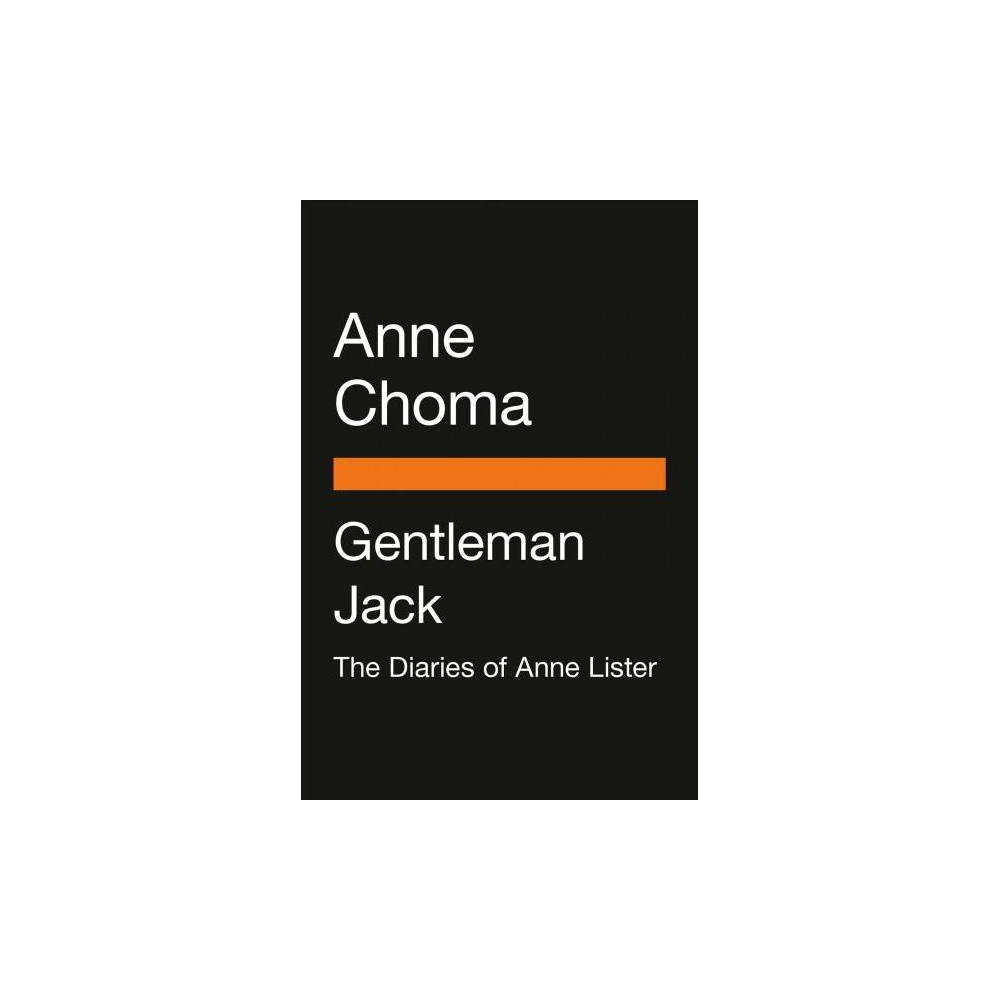 Gentleman Jack : The Real Anne Lister - Mti by Anne Choma (Paperback)