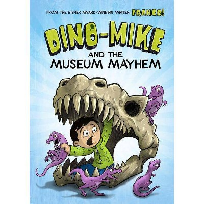 Dino-Mike and the Museum Mayhem - (Dino-Mike!) by  Franco Aureliani (Paperback)