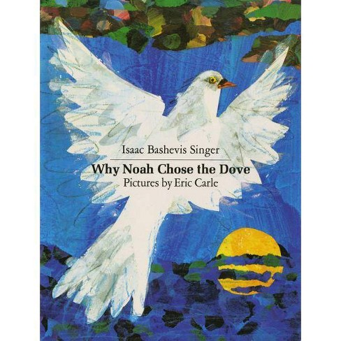Why Noah Chose the Dove - by  Isaac Bashevis Singer (Paperback) - image 1 of 1