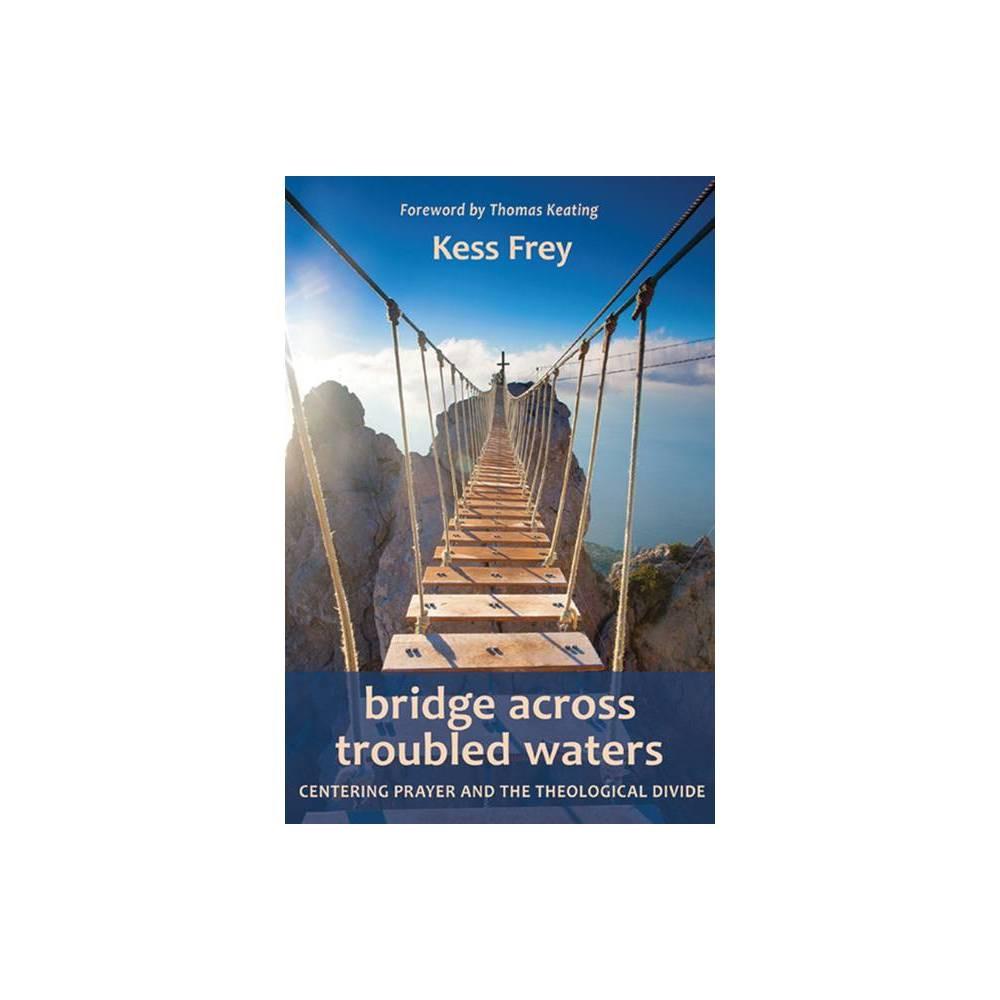 Bridge Across Troubled Waters By Kess Frey Paperback