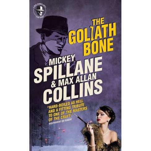 Mike Hammer - The Goliath Bone - by  Max Allan Collins & Mickey Spillane (Paperback) - image 1 of 1