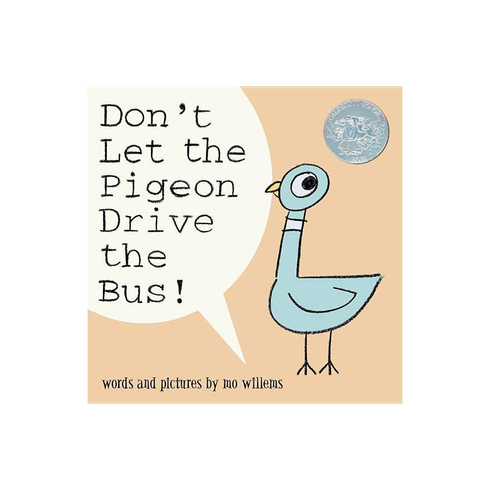 Don't Let the Pigeon Drive the Bus! (Hardcover) (Mo Willems) When the bus driver decides to take a break from driving, a wild and wacky pigeon pleads and begs to take his place, capturing the antics of a preschooler's temper tantrum.