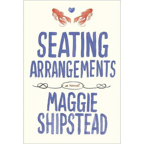 Seating Arrangements (Hardcover) by Maggie Shipstead - image 1 of 1