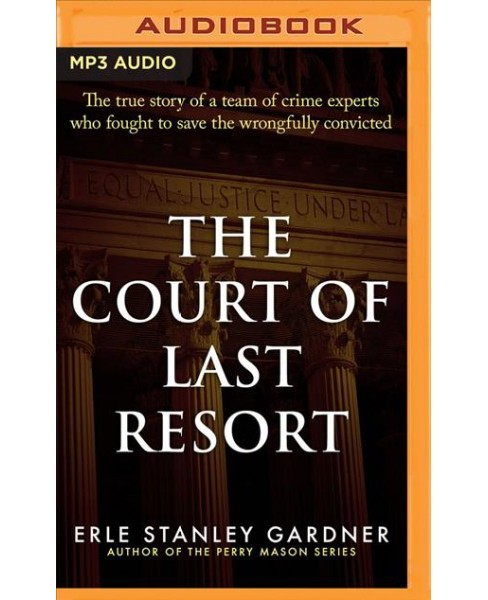 Court of Last Resort : The True Story of a Team of Crime Experts Who Fought to Save the Wrongfully - image 1 of 1