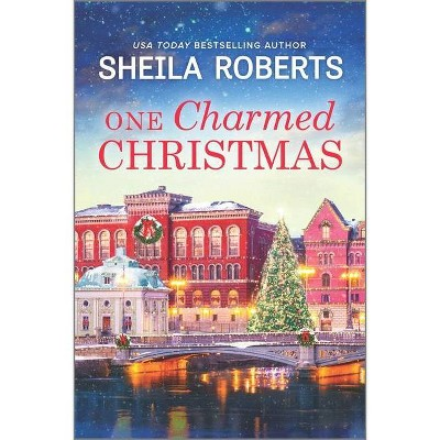 One Charmed Christmas - by Sheila Roberts (Paperback)