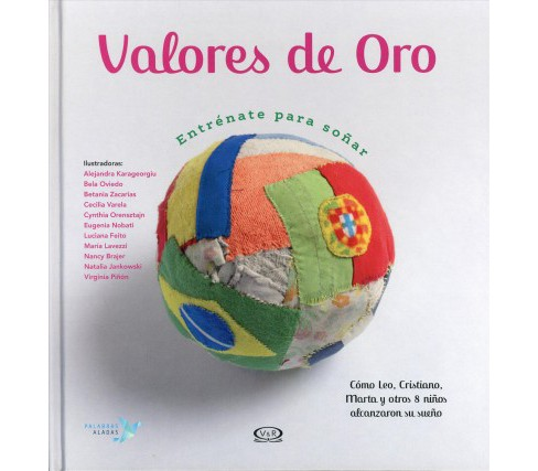 Valores de oro / Golden Values -  by Cristina Nu00fau00f1ez Pereira & Rafael R. Valcarcel (Hardcover) - image 1 of 1