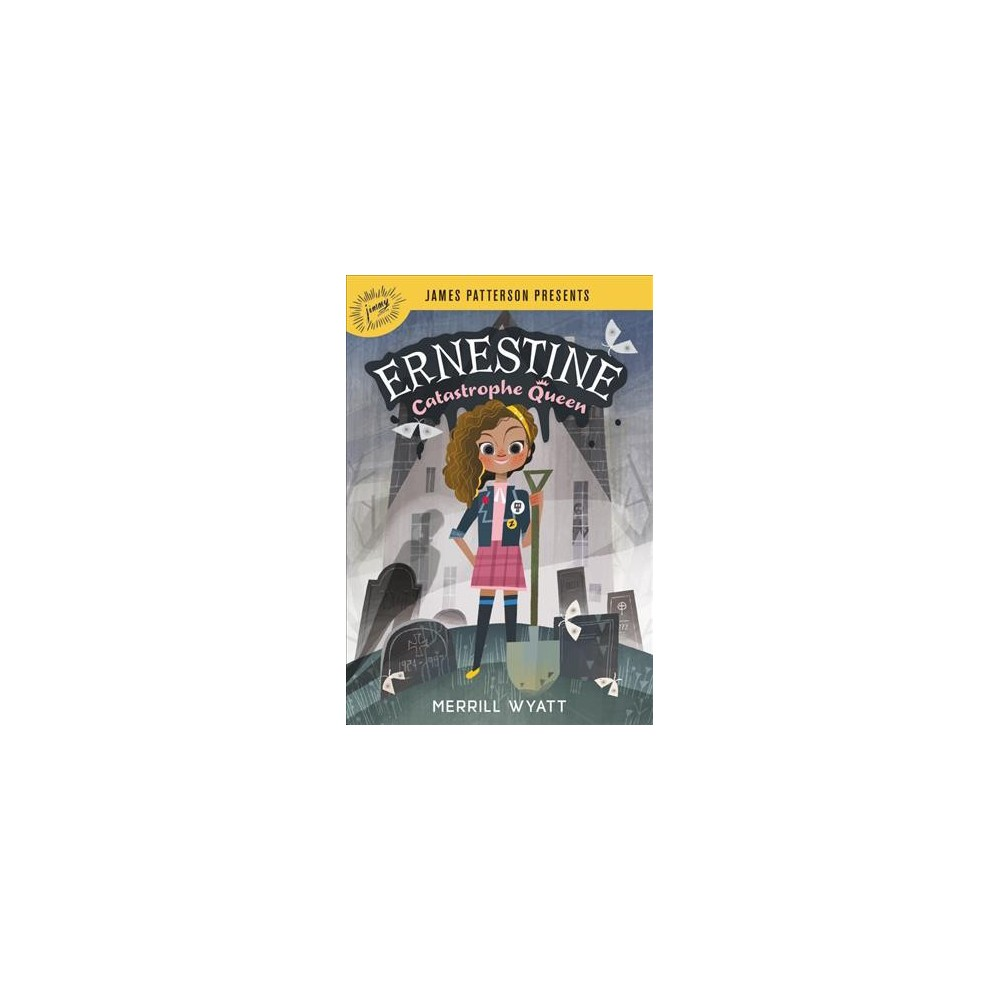 Ernestine, Catastrophe Queen - by Merrill Wyatt (Hardcover)