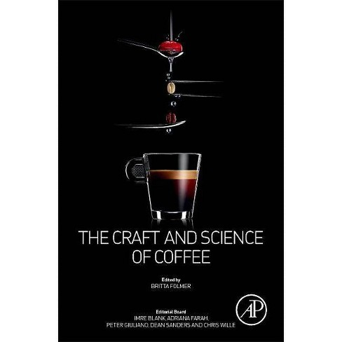 The Craft and Science of Coffee - (Hardcover) - image 1 of 1