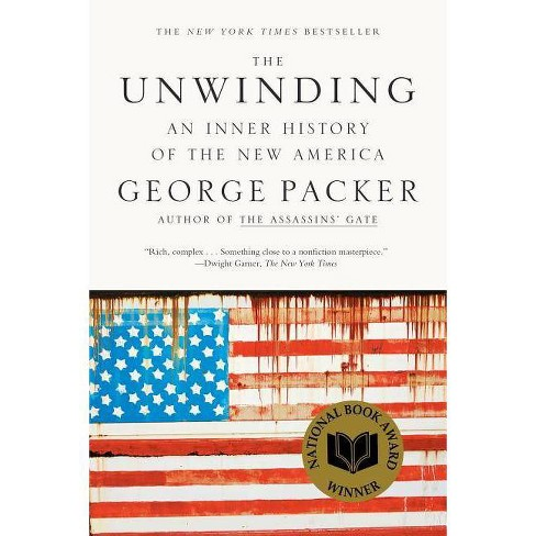 The Unwinding - by  George Packer (Paperback) - image 1 of 1