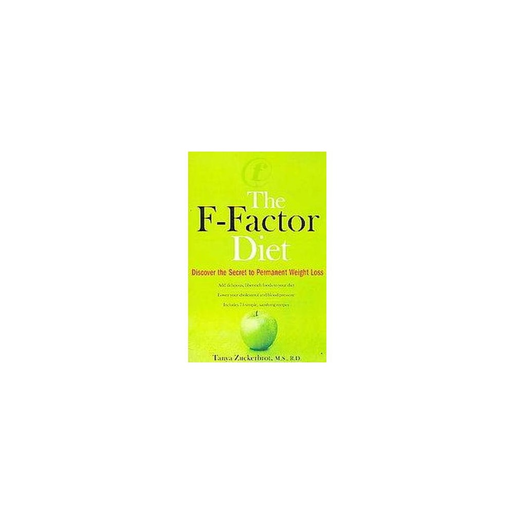 F-factor Diet : Discover the Secret to Permanent Weight Loss (Reprint) (Paperback) (Tanya Zuckerbrot)