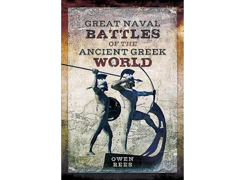Great Naval Battles of the Ancient Greek World -  by Owen Rees (Hardcover) - image 1 of 1