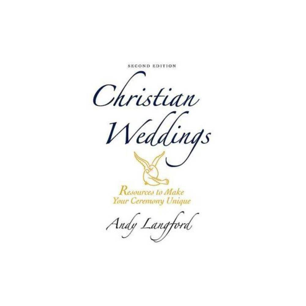 Christian Weddings Second Edition 2nd Edition By Andy Langford Paperback