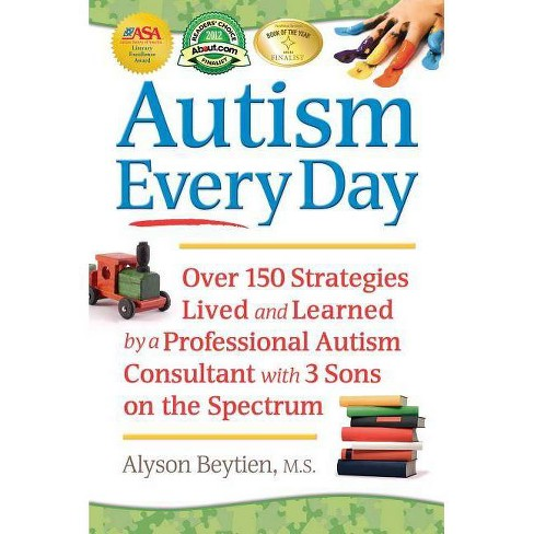 Autism Every Day - by  Alyson Beytien (Paperback) - image 1 of 1