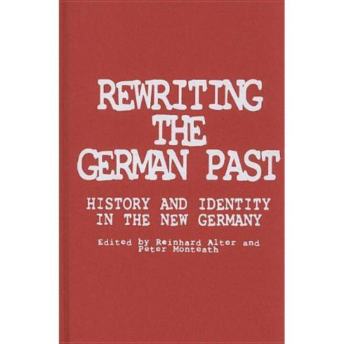 Rewriting the German Past - (Hardcover) - image 1 of 1