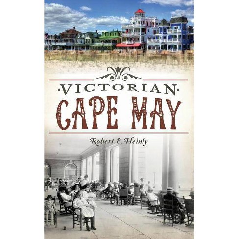Victorian Cape May - by  Robert E Heinly (Hardcover) - image 1 of 1