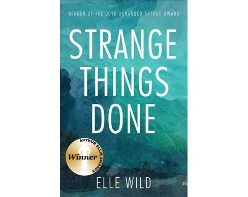 Strange Things Done (Paperback) (Elle Wild) - image 1 of 1