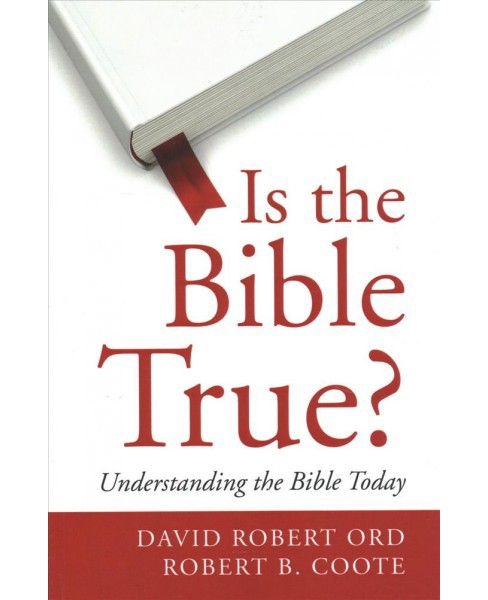 Is the Bible True? : Understanding the Bible Today -  by David Robert Ord & Robert B. Coote (Paperback) - image 1 of 1