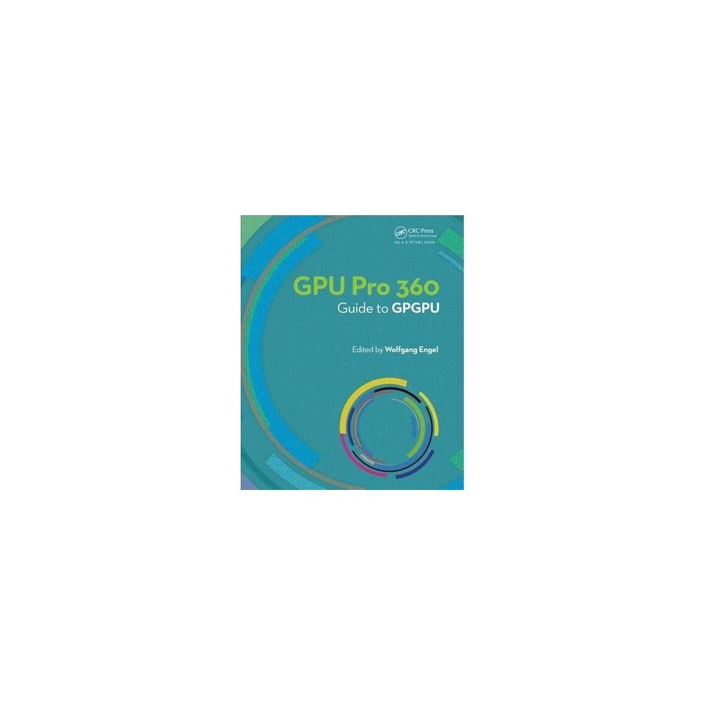 Gpu Pro 360 Guide to Gpgpu - (Paperback)