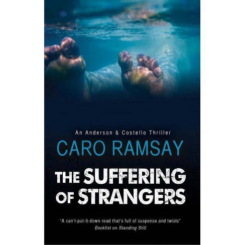 The Suffering of Strangers - (Anderson & Costello Mystery) by  Caro Ramsay (Hardcover) - image 1 of 1