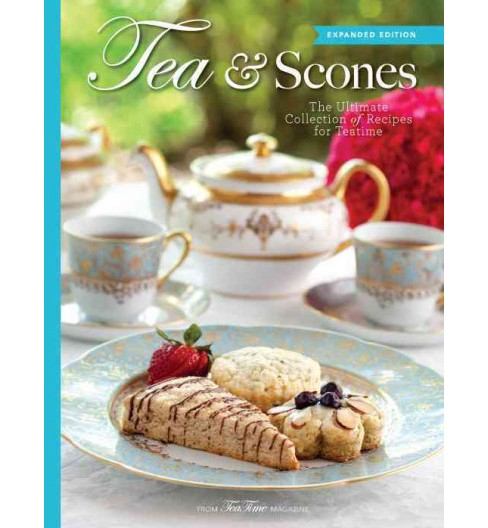 Tea & Scones : The Ultimate Collection of Recipes for Teatime (Expanded) (Hardcover) - image 1 of 1
