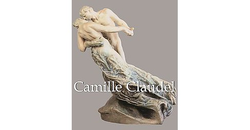 Camille Claudel -  (Mega Square) by Janet Souter (Hardcover) - image 1 of 1