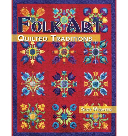 Folk Art Quilted Traditions (Paperback) (Suzy Webster) - image 1 of 1