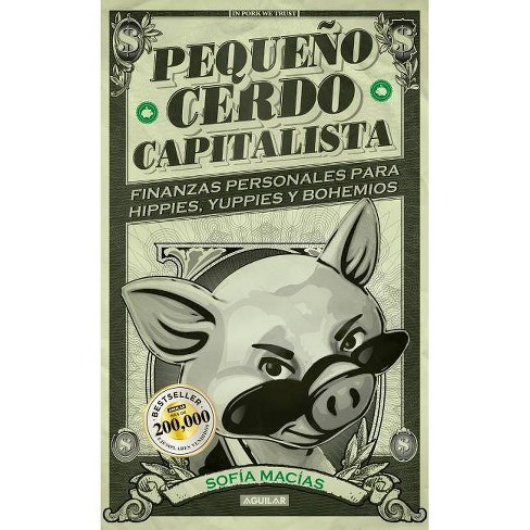 Peque�o Cerdo Capitalista / Build Capital with Your Own Personal Piggybank - by  Sofia Macias - image 1 of 1