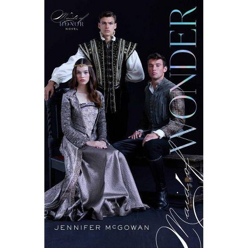 Maid of Wonder - (Maids of Honor) by  Jennifer McGowan (Hardcover) - image 1 of 1