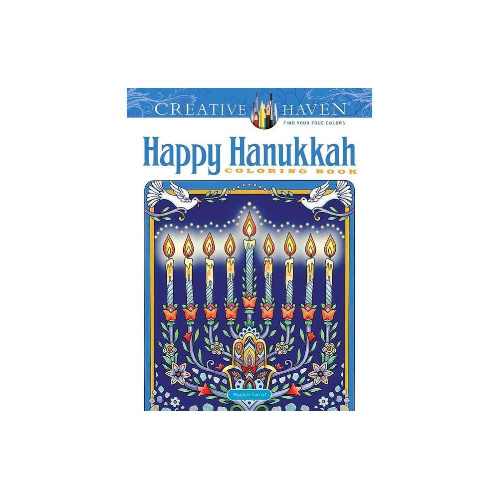 Creative Haven Happy Hanukkah Coloring Book - (Creative Haven Coloring Books) by Marjorie Sarnat (Paperback)