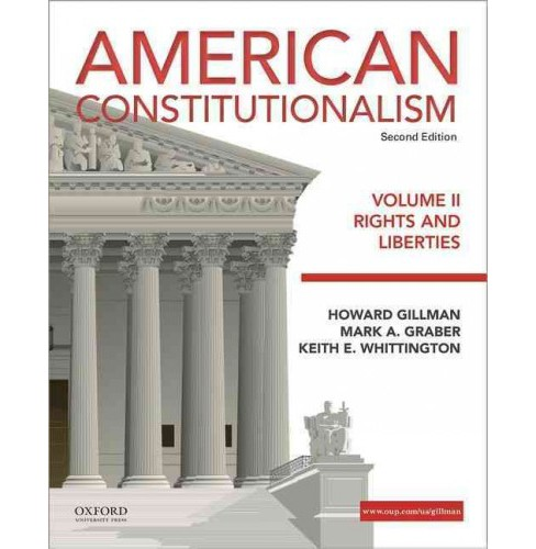American Constitutionalism : Rights and Liberties (Vol 2) (Paperback) (Howard Gillman & Mark A. Graber & - image 1 of 1