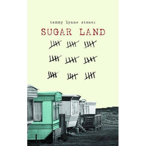 Sugar Land - by  Tammy Lynne Stoner (Paperback) - image 1 of 1