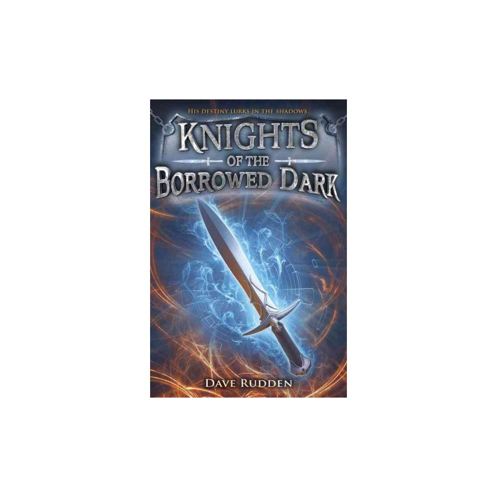Knights of the Borrowed Dark (Reprint) (Paperback) (Dave Rudden)