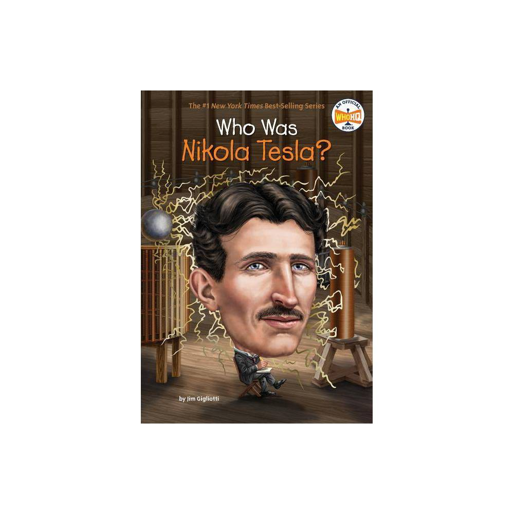 Who Was Nikola Tesla? - (Who Was?) by Jim Gigliotti (Paperback) Buy