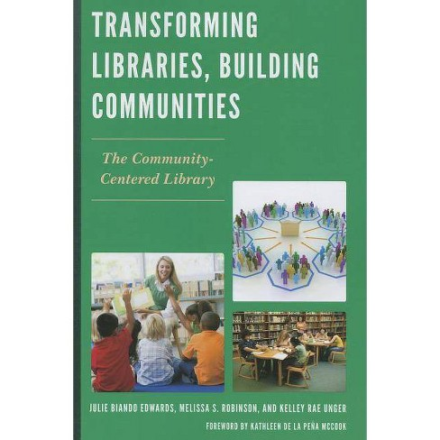 Transforming Libraries Buildinpb - by  Julie Biando Edwards & Melissa S Robinson & Kelley Rae Unger - image 1 of 1
