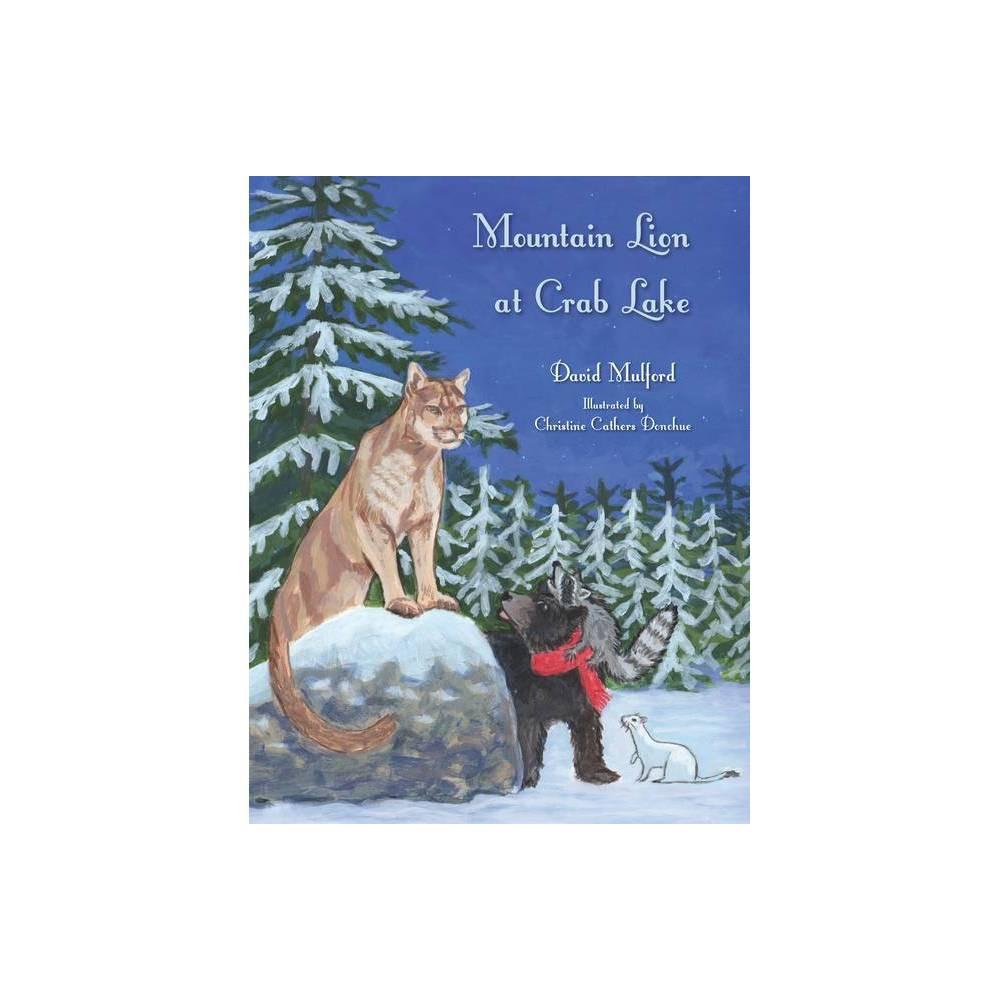 The Mountain Lion At Crab Lake Crab Lake Tales By David Mulford Hardcover