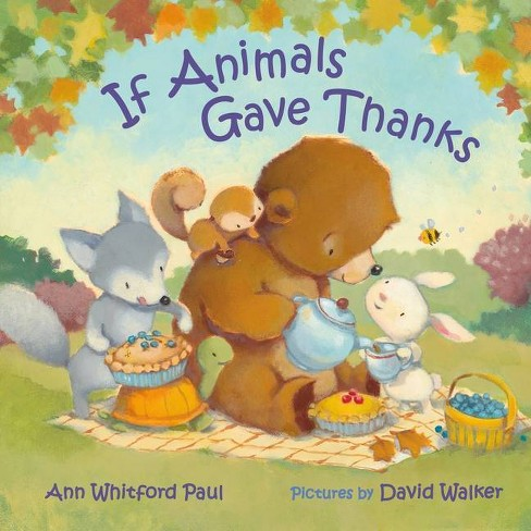 If Animals Gave Thanks - (If Animals Kissed Good Night) by  Ann Whitford Paul (Hardcover) - image 1 of 1