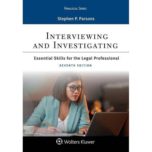 Interviewing and Investigating - (Aspen Paralegal) 7 Edition by  Stephen P Parsons (Paperback) - image 1 of 1