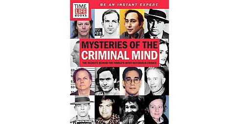Mysteries of the Criminal Mind : The Secrets Behind the World's Most Notorious Crimes (Paperback) - image 1 of 1