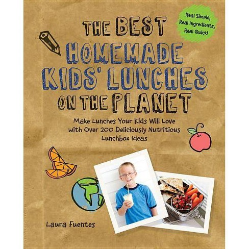 The Best Homemade Kids' Lunches on the Planet - (Best on the Planet) by  Laura Fuentes (Paperback) - image 1 of 1