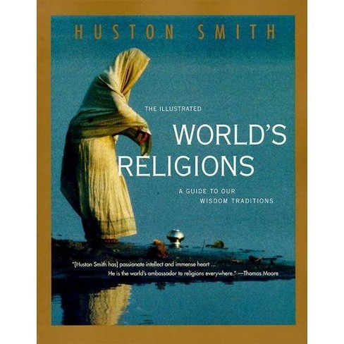 The Illustrated World's Religions - by  Huston Smith (Paperback) - image 1 of 1