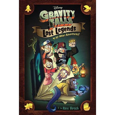 Gravity Falls Lost Legends : 4 All New Adventures -  by Alex Hirsch (Hardcover)